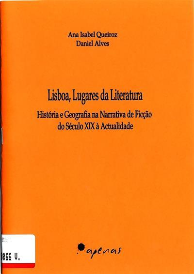 Lisboa, lugares da literatura (Ana Isabel Queiroz, Daniel Alves)