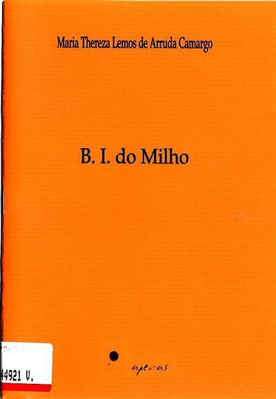 B. I. do milho (Maria Thereza Lemos de Arruda Camargo)