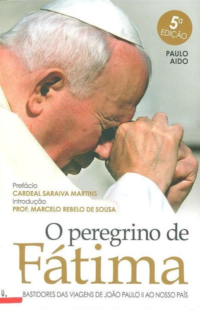 O peregrino de Fátima (Paulo Aido)