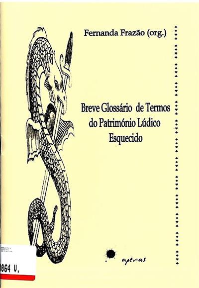 Breve glossário de termos do património lúdico esquecido (org. Fernanda Frazão)