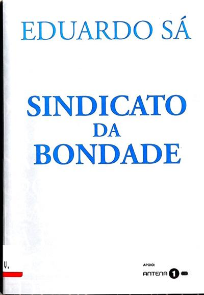 Sindicato da bondade (Eduardo Sá)