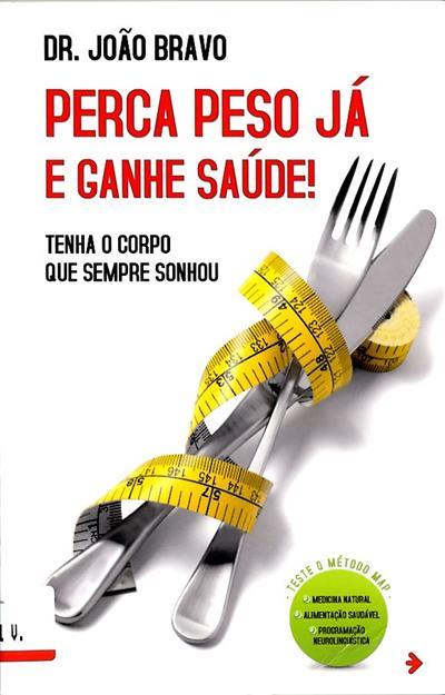 Perca peso já e ganhe saúde (João Bravo)