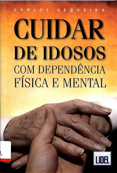 Cuidar de idosos com dependência física e mental (José Casqueiro Cardim)