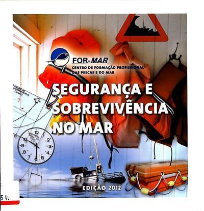 Segurança e sobrevivência no mar (Joaquim Estrelinha, José Carlos Pantaleão, José Pedro Maia e Silva)