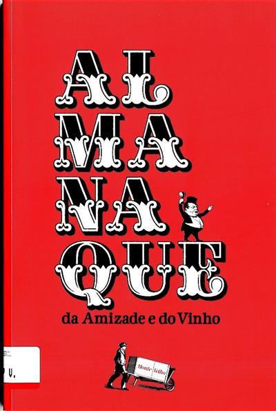 Almaque da amizade e do vinho (textos Maria João Freitas)
