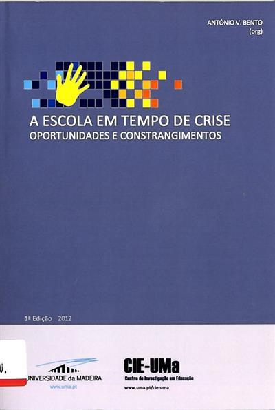 A escola em tempo de crise (org. António V. Bento)