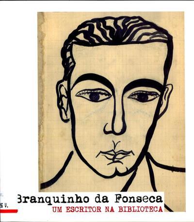 Branquinho da Fonseca (textos e investig. Cristina Pacheco, João Miguel Henriques)