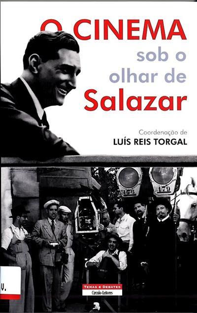 O cinema sob olhar de Salazar... (Alberto Pena Rodríguez... [et al.])