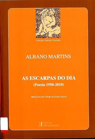 As escarpas do dia (Albano Martins)