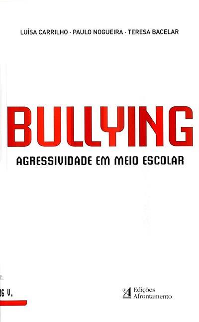 Bulling (Luísa Carrilho, Paulo Nogueira, Teresa Bacelar)