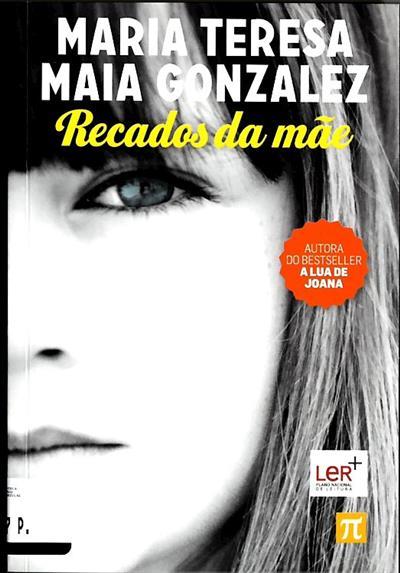 Recados da mãe (Maria Teresa Maia Gonzalez)