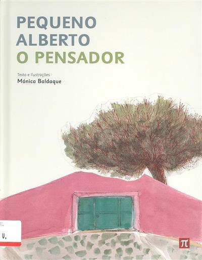 Pequeno Alberto, o pensador (texto e il. Mónica Baldaque)