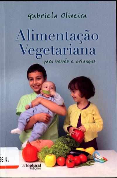 Alimentação vegetariana para bébés e crianças (Gabriela Oliveira)