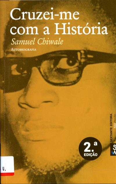 Cruzei-me com a história (Samuel Chiwale)