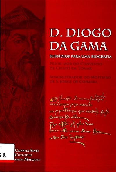 D. Diogo da Gama (Ivone Correia Alves, Jorge Custódio, Margarida Marques)