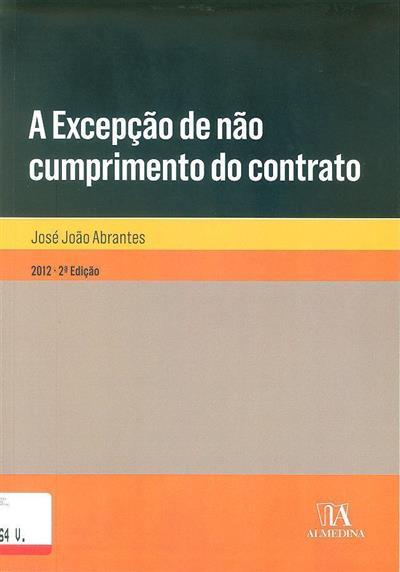 A excepção de não cumprimento do contrato (José João Abrantes)
