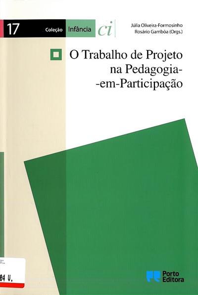 O trabalho de projecto na pedagogia em participação (Júlia Oliveira Formosinho)