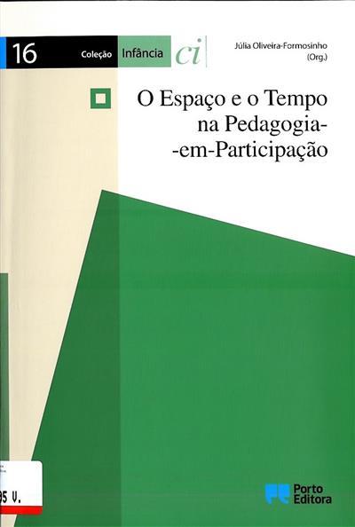 O espaço e o tempo na pedagogia em participação (Júlia Oliveira Formosinho)