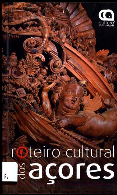Roteiro cultural dos Açores (coord. cientif. António Machado Pires)