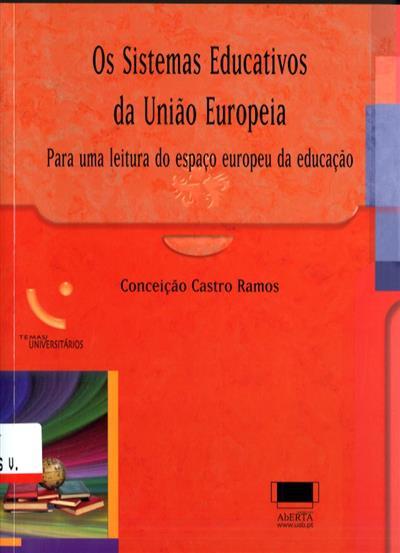 Os sistemas educativos da União Europeia (Conceição Castro Ramos)