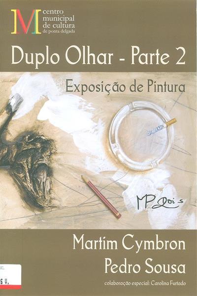 Duplo olhar (textos Berta Cabral, Dominique Faria, José Andrade)