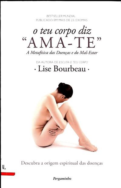 O teu corpo diz ama-te (Lise Bourbeau)