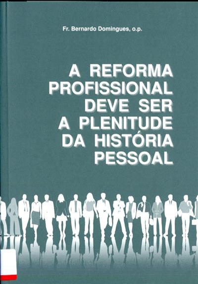 A reforma profissional deve ser a plenitude da história pessoal (Bernardo Domingues)