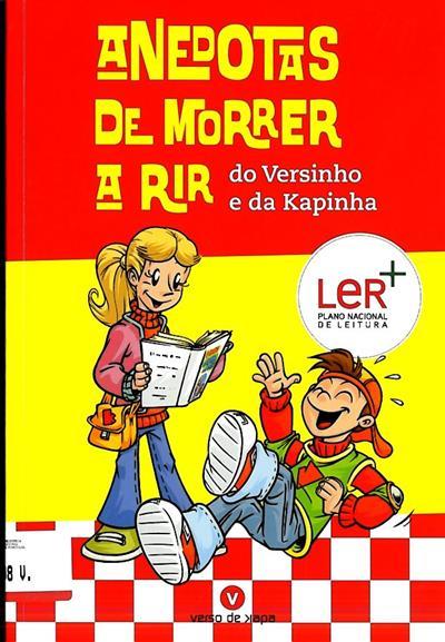 Anedotas de morrer a rir do Versinho e da Kapinha (compil. Rita Matos)