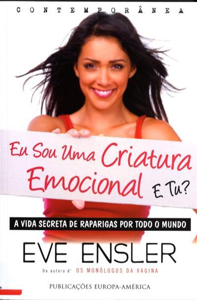 Eu sou uma criatura emocional (Eve Ensler)
