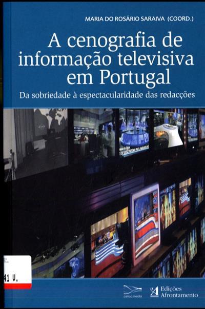 A cenografia de informação televisiva em Portugal (coord. Maria do Rosário Saraiva)