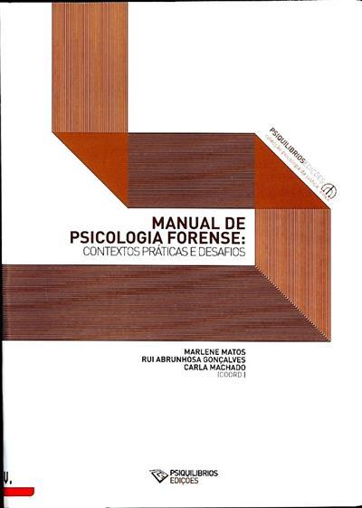 Manual de psicologia forense (coord. Marlene Matos, Rui Abrunhosa Gonçalves, Carla Machado)