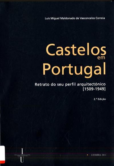 Castelos em Portugal (Luís Miguel Maldonado de Vasconcelos Correia)