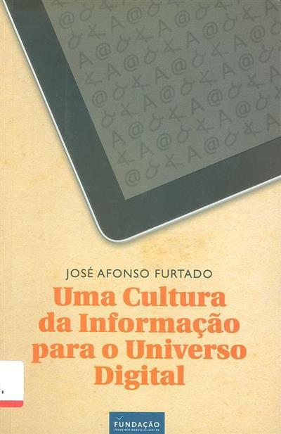 Uma cultura de informação para o universo digital (José Afonso Furtado)