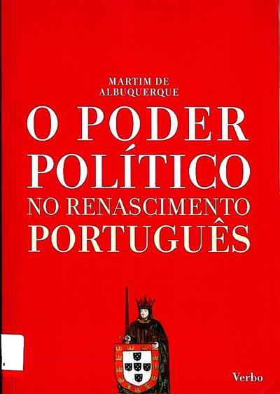 O poder político no renascimento português (Martim de Albuquerque)