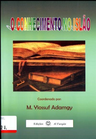 O conhecimento no Islão (coord. M. Yiossuf Mohamed Adamgy)