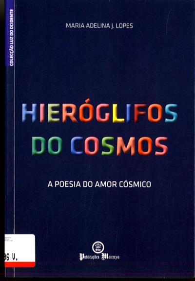 Hieróglifos do cosmos (Maria Adelina J. Lopes)