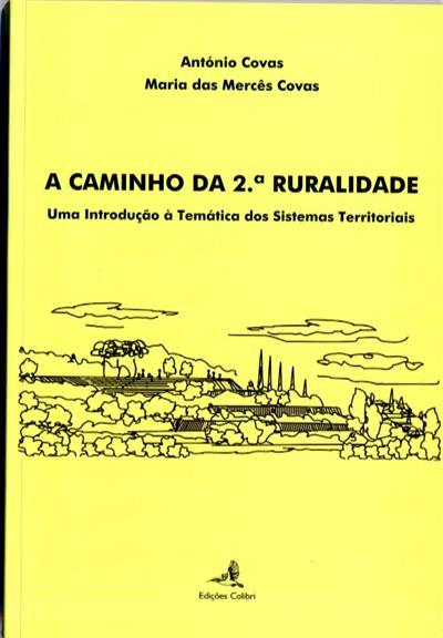 A caminho da 2ª ruralidade (António Covas, Maria das Mercês Covas)