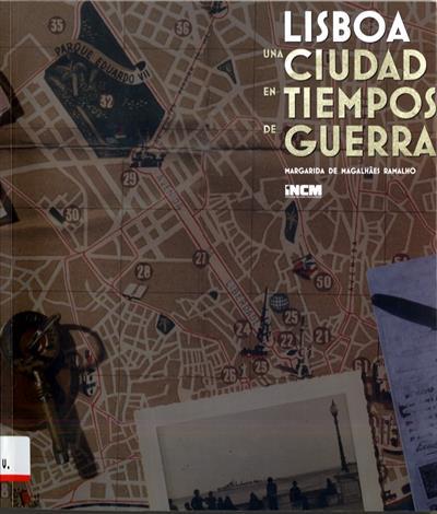 Lisboa una ciudada en tiempos de guerra (Margarida de Magalhães Ramalho)