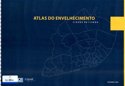 Atlas do envelhecimento da cidade de Lisboa (coord. Filomena Gerardo)