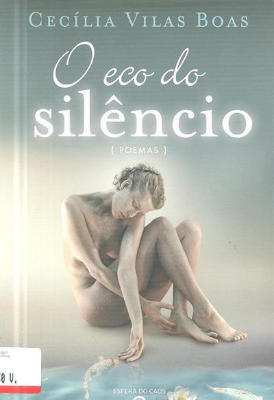 O eco do silêncio (Cecília Vilas Boas)