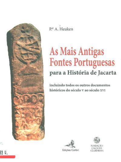 As mais antigas fontes portuguesas para a historia de Jacarta (A. Heuken)