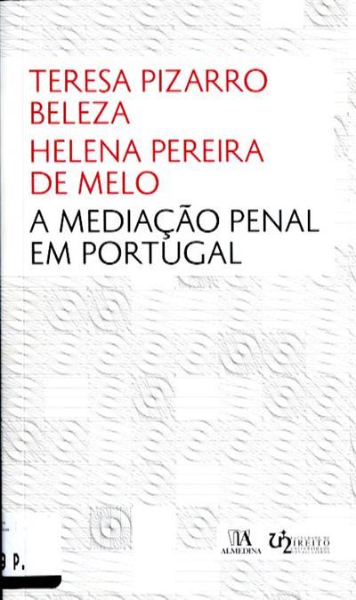 A mediação penal em Portugal (Teresa Pizarro Beleza, Helena Pereira de Melo)