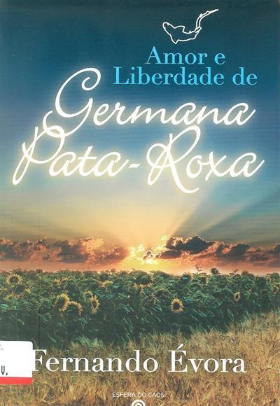 Amor e liberdade de Germana Pata-Roxa (Fernando Évora)