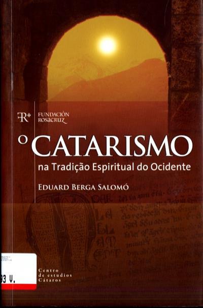 O Catarismo na tradição espiritual do Ocidente (Eduard Berga Salomó)