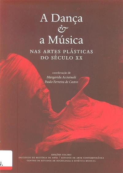 A dança & a música nas artes plásticas do século XX (coord. Margarida Acciaiuoli, Paulo Ferreira de Castro)