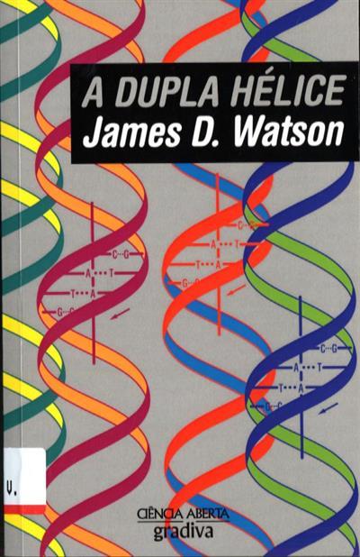 A dupla hélice (James D. Watson)