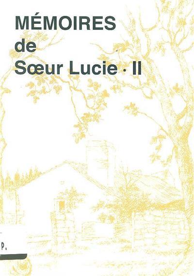 Memoires de Soeur Lucie (textes Louis Kondor)
