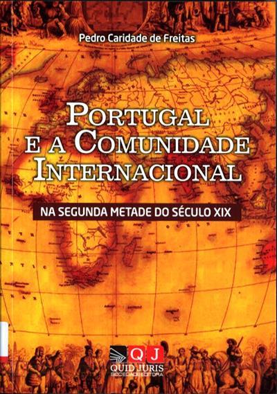 Portugal e comunidade internacional na segunda metade do século XIX (Pedro Caridade de Freitas)