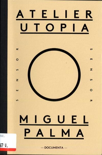 Atelier utopia (Miguel Palma)