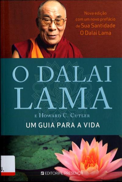 Um guia para a vida (Sua Santidade o Dalai Lama, Howard C. Cutler)